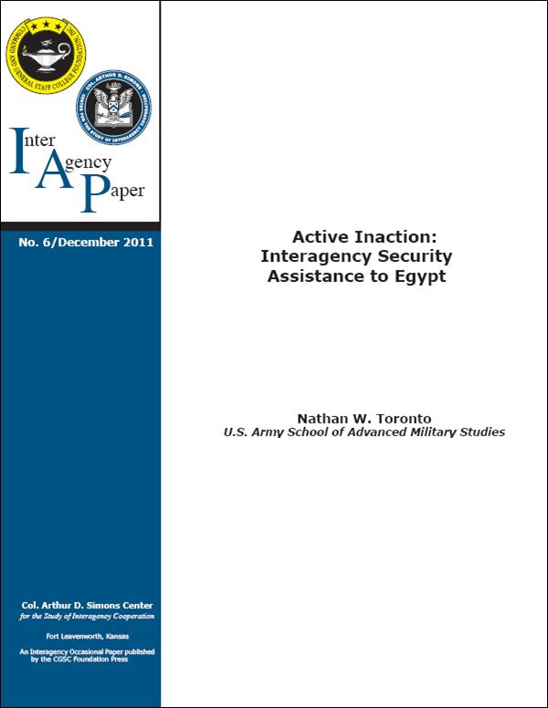 IAP 6 (December 2011) Active Inaction: Interagency Security Assistance to Egypt