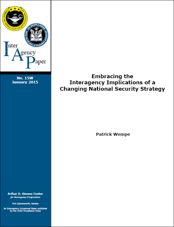 IAP 15W (January 2015) Embracing the Interagency Implications of a Changing National Security Strategy