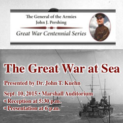 Pershing Series 4th Lecture– The Great War at Sea