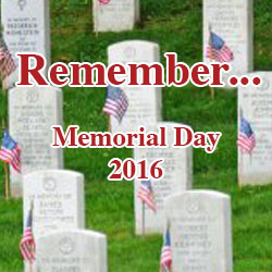 Remember…Memorial Day 2016